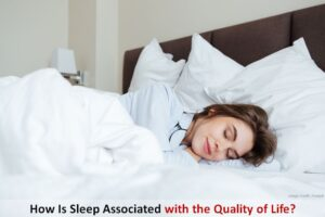 Sleep Associated With the Quality of Life